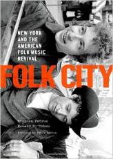 Folk City: New York and the American Folk Music Revival